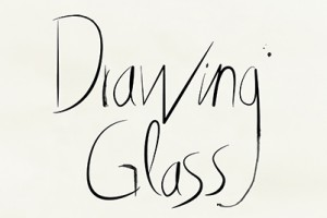 DRAWING GLASS